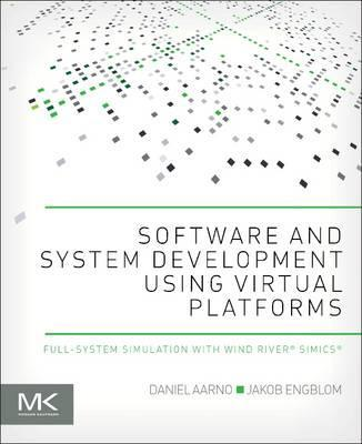 Software and System Development Using Virtual Platforms