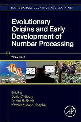 Evolutionary Origins and Early Development of Number Processing: Volume 1