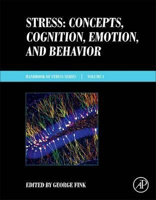 Stress: Concepts, Cognition, Emotion, and Behavior