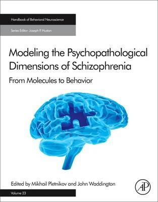 Modeling the Psychopathological Dimensions of Schizophrenia: Volume 23