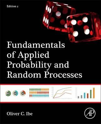 Fundamentals of Applied Probability and Random Processes (2nd Edition)