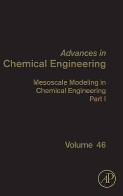 Mesoscale Modeling in Chemical Engineering Part I: Volume 46