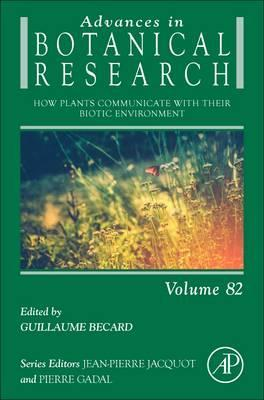 How Plants Communicate with their Biotic Environment: Volume 82