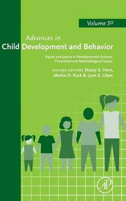 Equity and Justice in Developmental Science: Theoretical and Methodological Issues: Volume 50