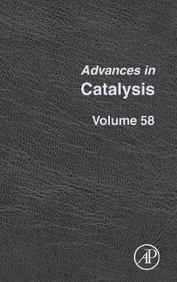 Advances in Catalysis: Volume 58