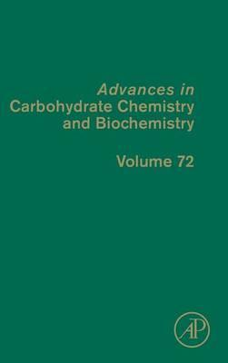 Advances in Carbohydrate Chemistry and Biochemistry: Volume 72