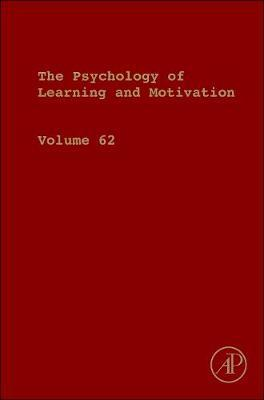 Psychology of Learning and Motivation: Volume 62