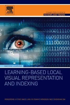 Learning-Based Local Visual Representation and Indexing