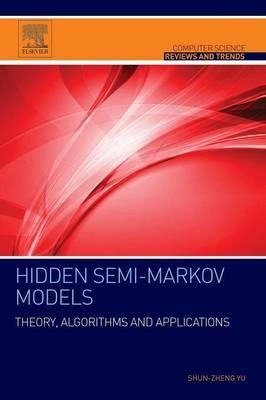 Hidden Semi-Markov Models: Theory, Algorithms and Applications