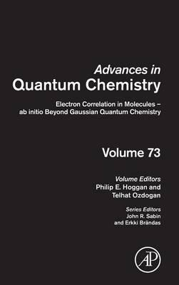 Electron Correlation in Molecules - ab initio Beyond Gaussian Quantum Chemistry: Volume 73