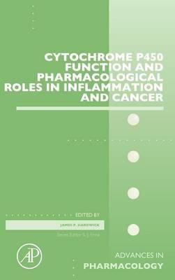 Cytochrome P450 Function and Pharmacological Roles in Inflammation and Cancer: Volume 74