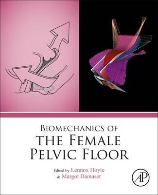 Biomechanics of the Female Pelvic Floor