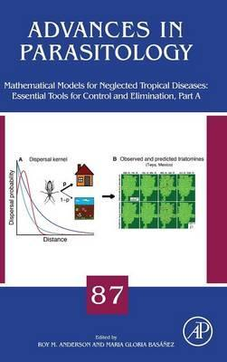 Mathematical Models for Neglected Tropical Diseases: Essential Tools for Control and Elimination, Part A: Volume 87