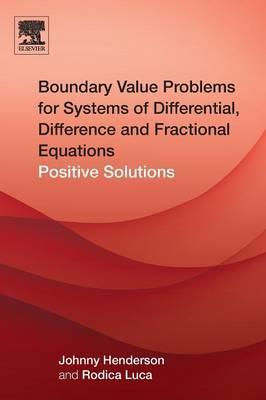 Boundary Value Problems for Systems of Differential, Difference and Fractional Equations