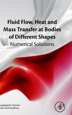 Fluid Flow, Heat and Mass Transfer at Bodies of Different Shapes