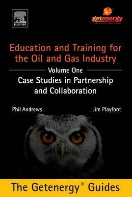 Education and Training for the Oil and Gas Industry: Case Studies in Partnership and Collaboration Custom