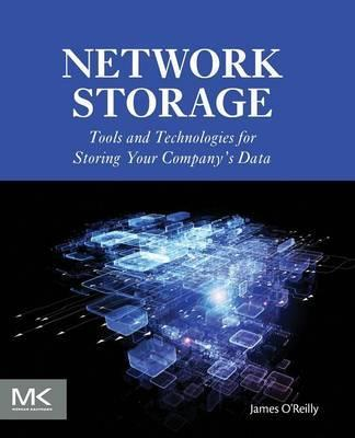 Network Storage  Tools and Technologies for Storing Your Company's Data