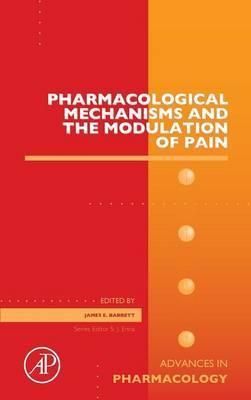 Pharmacological Mechanisms and the Modulation of Pain: Volume 75