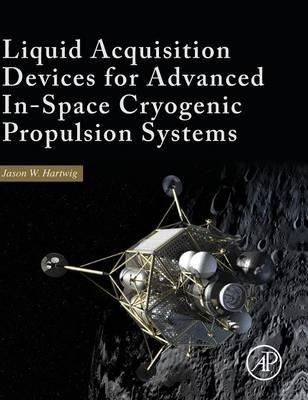 Liquid Acquisition Devices for Advanced In-Space Cryogenic Propulsion Systems