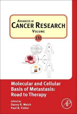 Molecular and Cellular Basis of Metastasis: Road to Therapy: Volume 132