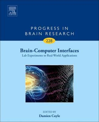 Brain-Computer Interfaces: Lab Experiments to Real-World Applications: Volume 228