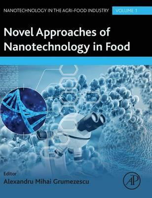 Novel Approaches of Nanotechnology in Food: Volume 1