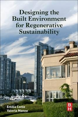 Designing the Built Environment for Regenerative Sustainability