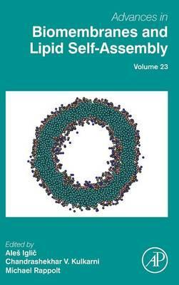 Advances in Biomembranes and Lipid Self-Assembly: Volume 23