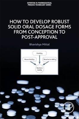 How to Develop Robust Solid Oral Dosage Forms