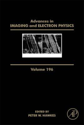 Advances in Imaging and Electron Physics: Volume 196