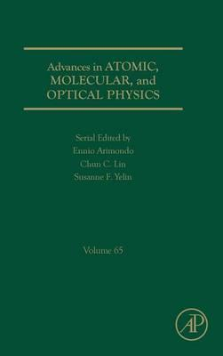 Advances in Atomic, Molecular, and Optical Physics: Volume 65