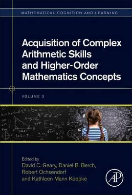 Acquisition of Complex Arithmetic Skills and Higher-Order Mathematics Concepts: Volume 3