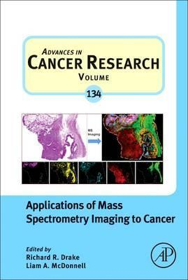 Applications of Mass Spectrometry Imaging to Cancer: Volume 134