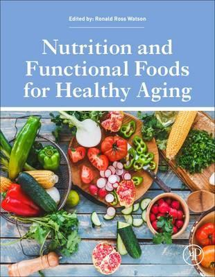 Nutrition and Functional Foods for Healthy Aging – Ronald Ross Watson