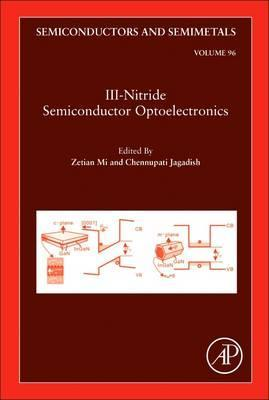 III-Nitride Semiconductor Optoelectronics: Volume 96