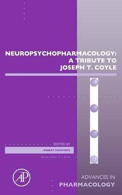 Neuropsychopharmacology: A Tribute to Joseph T. Coyle: Volume 76