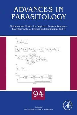 Mathematical Models for Neglected Tropical Diseases: Essential Tools for Control and Elimination, Part B: Volume 94