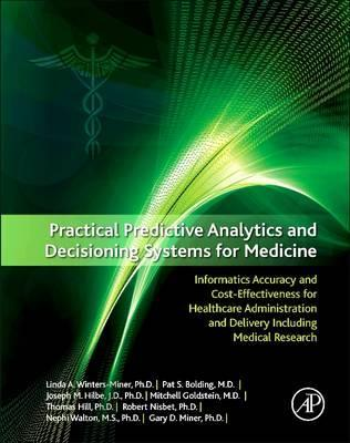 Practical Predictive Analytics and Decisioning Systems for Medicine