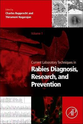 Current Laboratory Techniques in Rabies Diagnosis, Research and Prevention, Volume 1