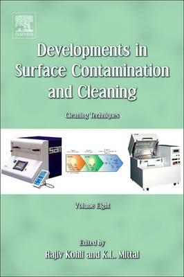 Developments in Surface Contamination and Cleaning - Vol 8: Cleaning Techniques