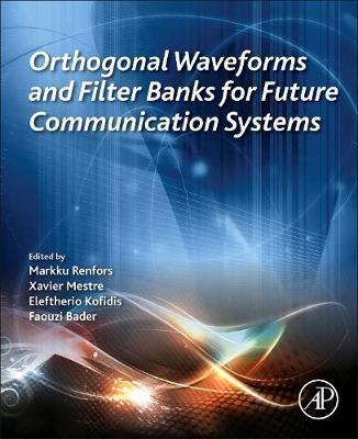Orthogonal Waveforms and Filter Banks for Future Communication Systems