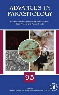 Haemonchus Contortus and Haemonchosis - Past, Present and Future Trends: Volume 93