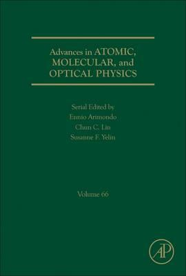 Advances in Atomic, Molecular, and Optical Physics: Volume 66