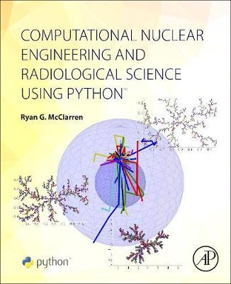 Computational Nuclear Engineering and Radiological Science