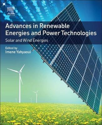 Advances in Renewable Energies and Power Technologies  Volume 1 Solar and Wind Energies