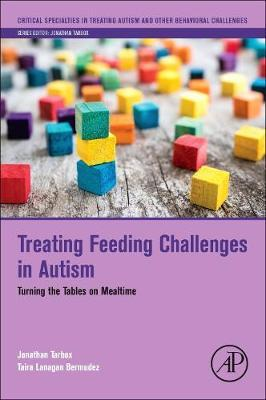 Treating Feeding Challenges in Autism  Turning the Tables on Mealtime