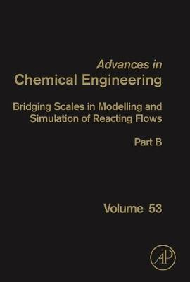 Bridging Scales in Modelling and Simulation of Non-Reacting and Reacting Flows. Part II: Volume 53