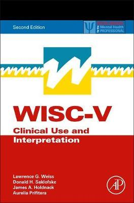 WISC-V Assessment and Interpretation : Clinical Use and Interpretation