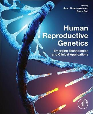 Human Reproductive Genetics  Emerging Technologies and Clinical Applications