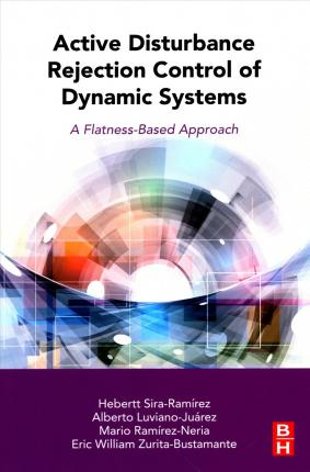 Active Disturbance Rejection Control of Dynamic Systems